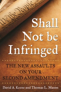 Book: Shall Not Be Infringed, By David A. Keene